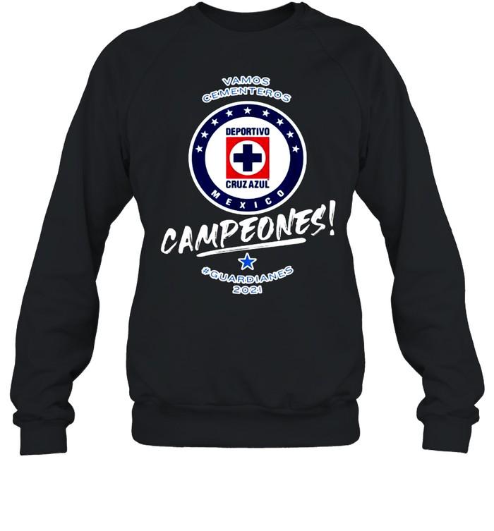 Vamos cementeros campeones guardianes Football Fans Cruz Azul 2021 T- Unisex Sweatshirt