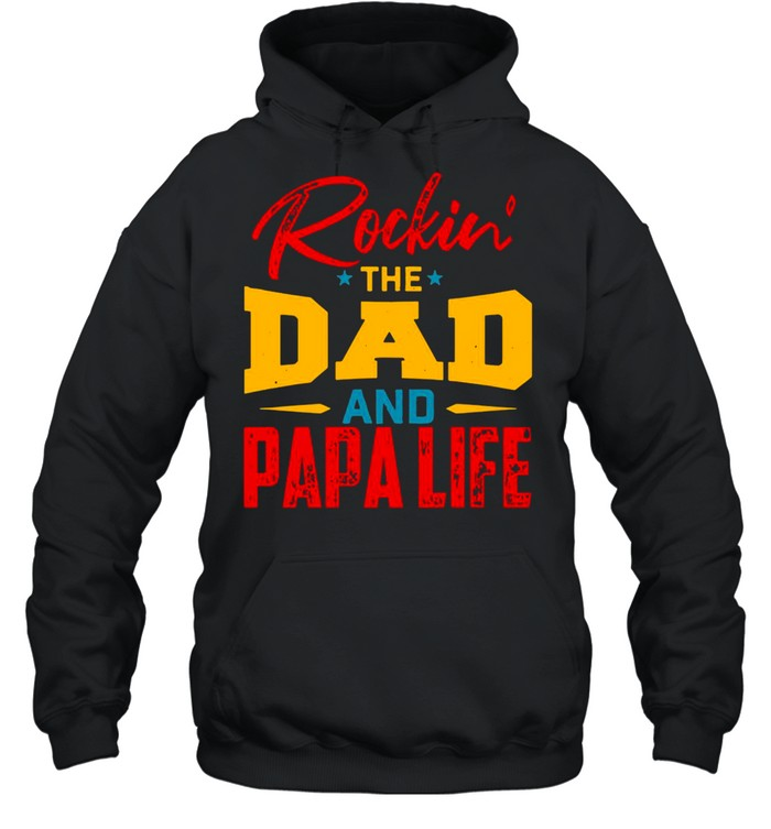 Rockin' The Dad And papa Life T-shirt Unisex Hoodie