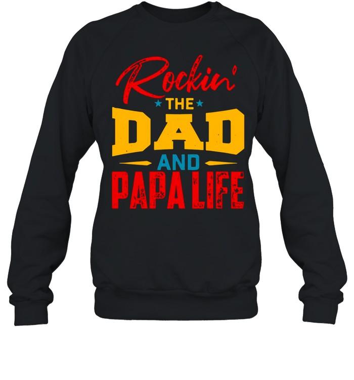 Rockin' The Dad And papa Life T-shirt Unisex Sweatshirt