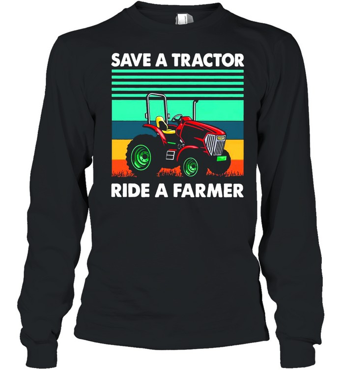 Save A Tractor Ride A Farmer Vintage Retro T-shirt Long Sleeved T-shirt