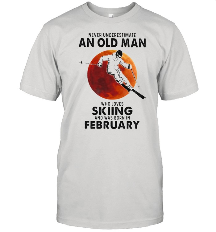 Never Underestimate An Old Man Who Loves Skiing And Was Born In February Blood Moon  Classic Men's T-shirt