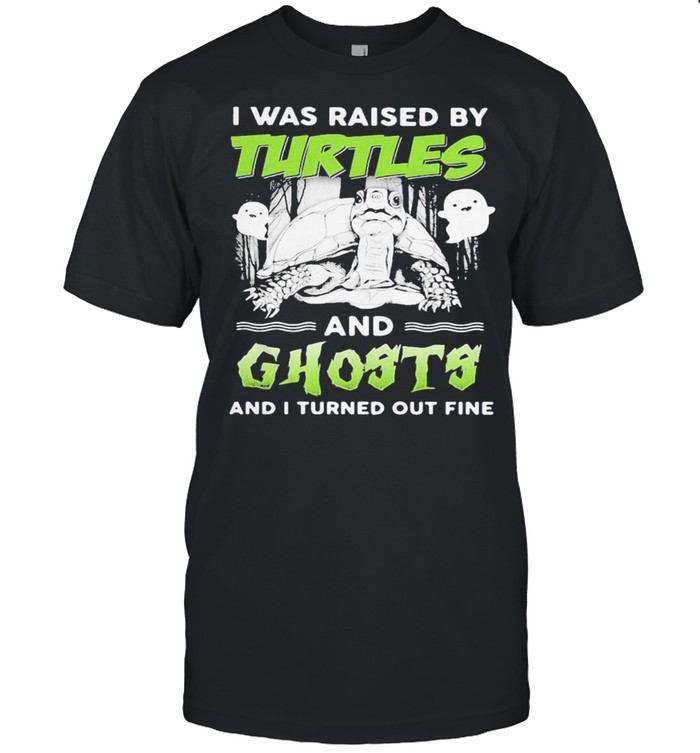 I was raised by turtles and ghosts and I turned out fine shirt Classic Men's T-shirt