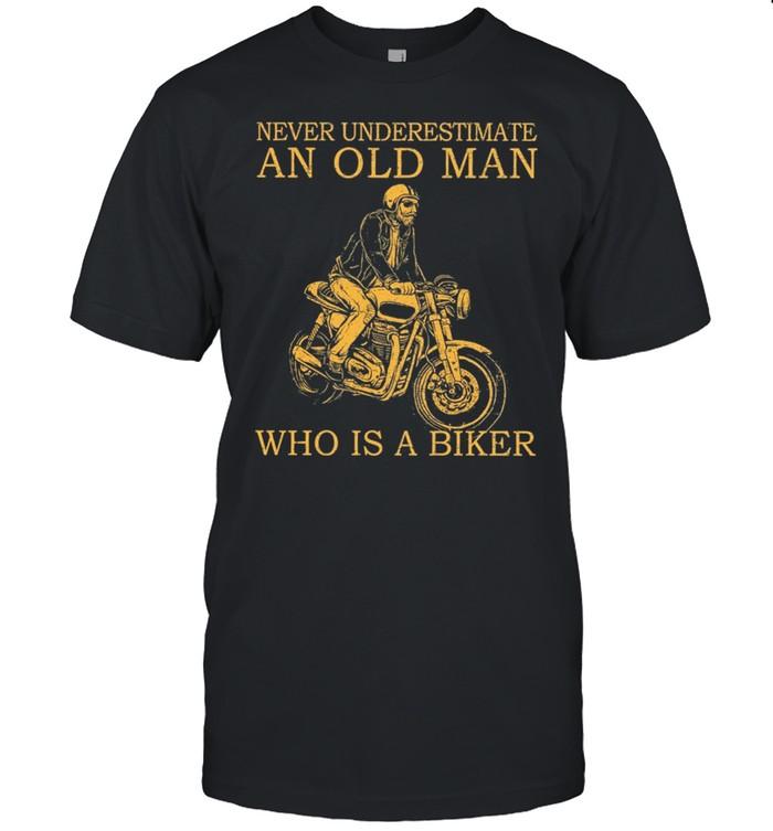 Never Underestimate An Old Man Who Is A Biker shirt Classic Men's T-shirt