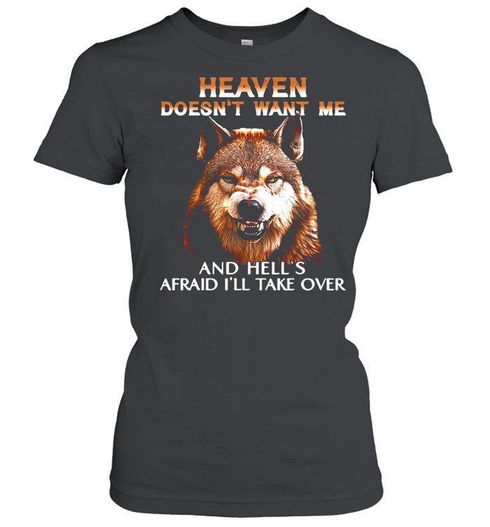Grumpy Wolf Heaven Doesn't Want Me And Hell's Afraid I'll Take Over T-shirt Classic Women's T-shirt