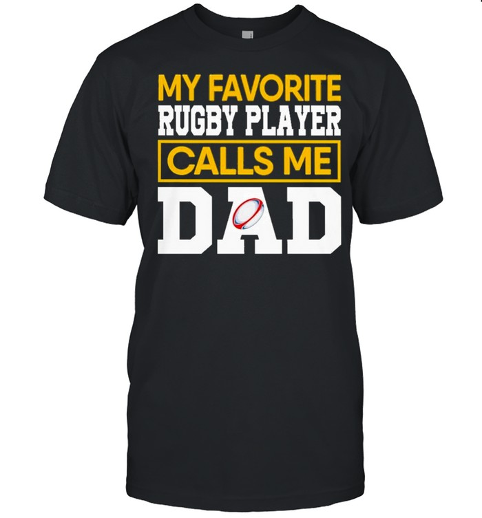 My favorite rugby player calls me dad shirt Classic Men's T-shirt