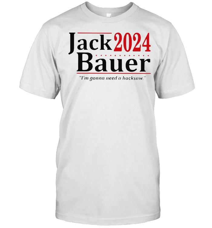 Jack 2024 Bauer I'm Gonna Need A Backsaw T-shirt Classic Men's T-shirt