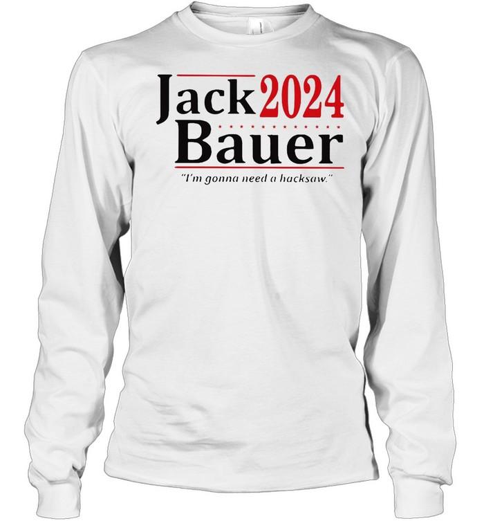 Jack 2024 Bauer I'm Gonna Need A Backsaw T-shirt Long Sleeved T-shirt