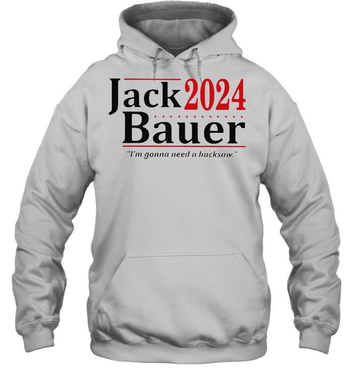 Jack 2024 Bauer I'm Gonna Need A Backsaw T-shirt Unisex Hoodie