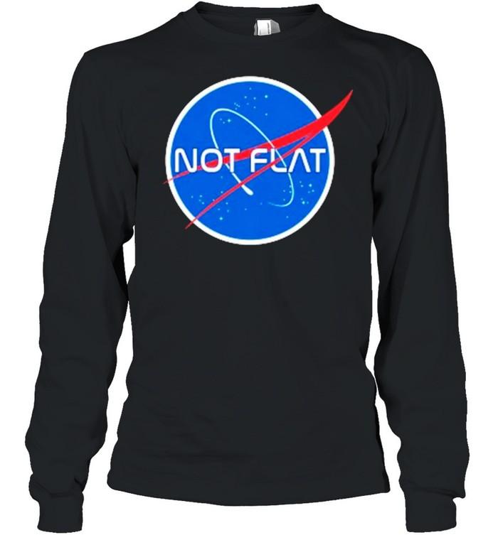 Not flat earth Nasa shirt Long Sleeved T-shirt