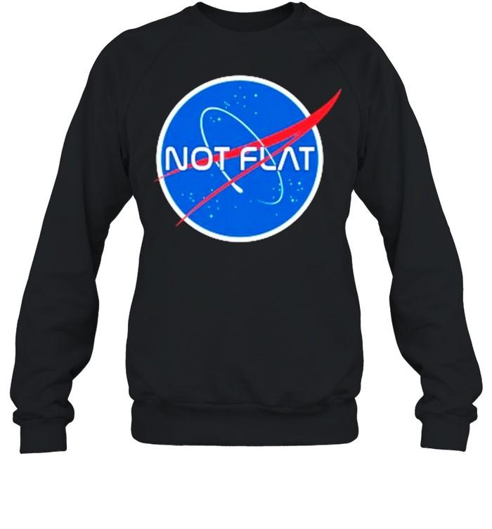 Not flat earth Nasa shirt Unisex Sweatshirt