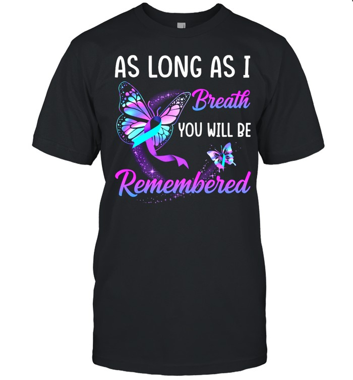 As Long As I Breath You Will Be Remembered shirt Classic Men's T-shirt