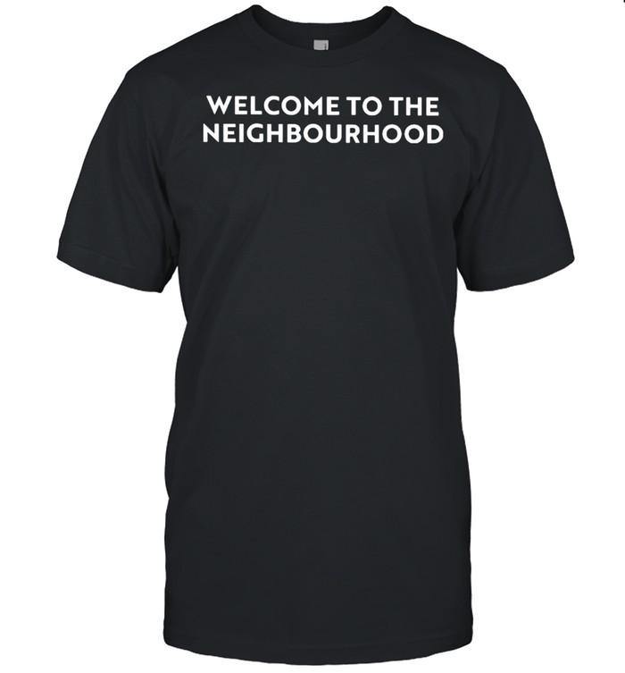 Welcome to the neighbourhood shirt Classic Men's T-shirt