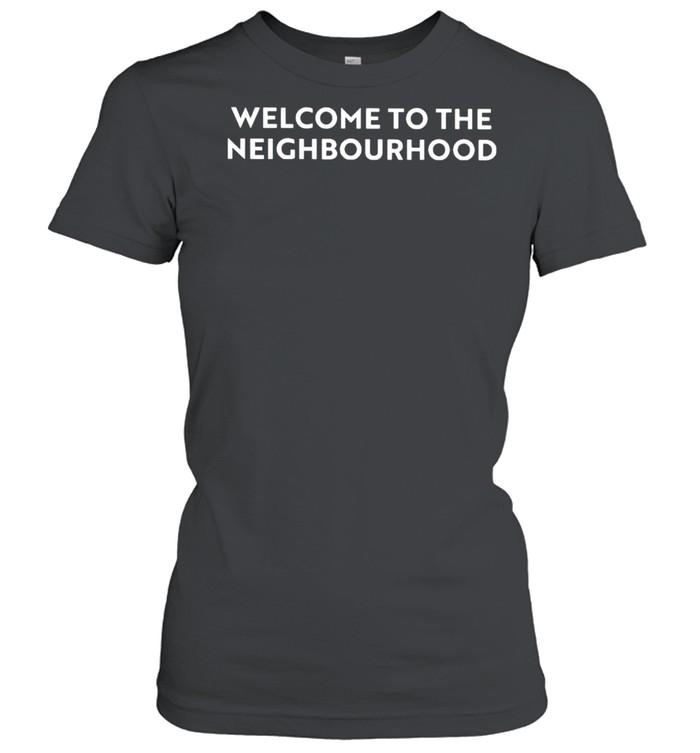 Welcome to the neighbourhood shirt Classic Women's T-shirt