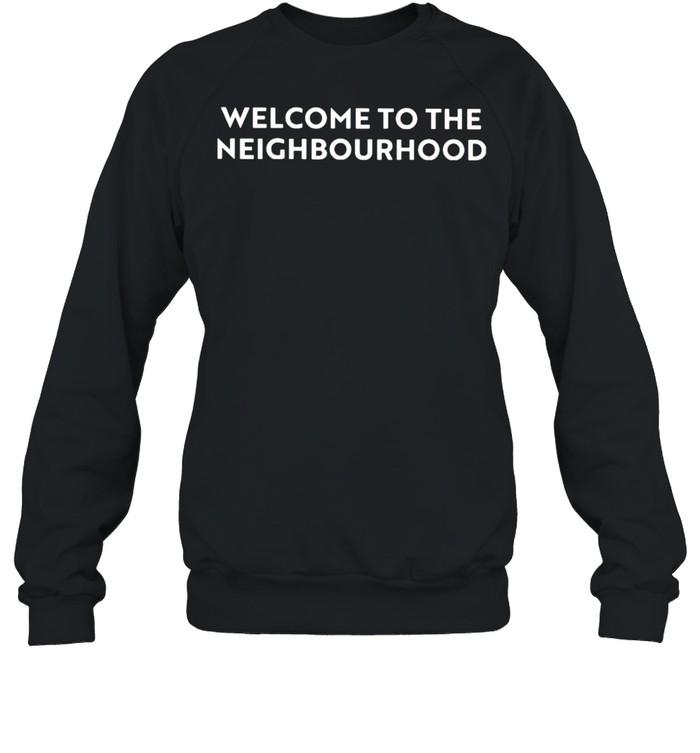 Welcome to the neighbourhood shirt Unisex Sweatshirt
