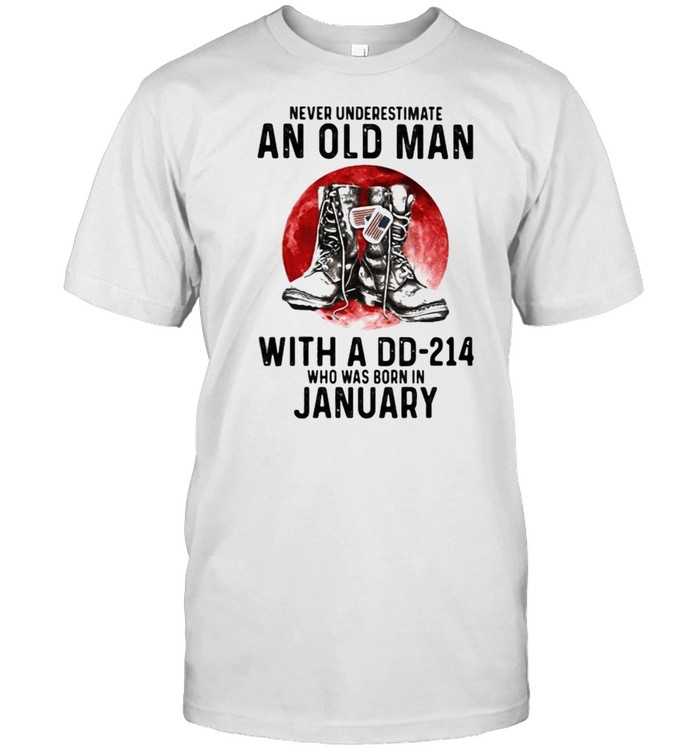 Never Underestimate An Old Man With A DD 214 Who Was Born In January Blood Moon  Classic Men's T-shirt