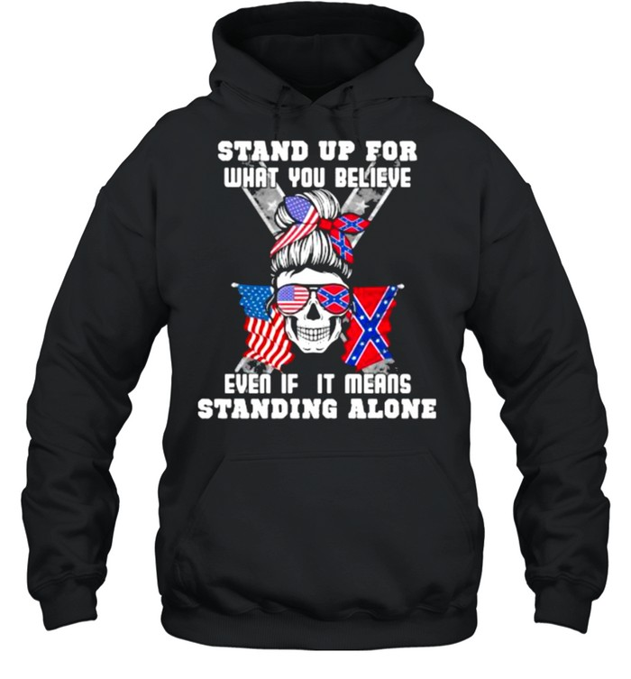 Stand Up For What You Believe Even If It Means Standing Alone Skull American Flag  Unisex Hoodie