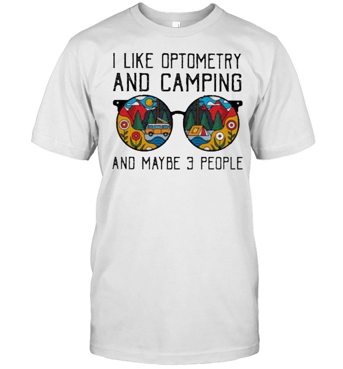 I Like Optometry And Camping And Maybe 3 People  Classic Men's T-shirt