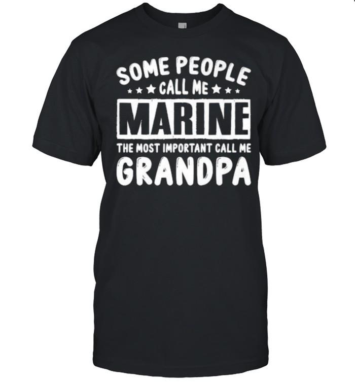 Some People Call Me Marine Important People Call Me Grandpa Premium T- Classic Men's T-shirt