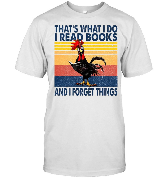 That What's I Do I Read Books And I Forget Things Chicken Vintage T-shirt Classic Men's T-shirt