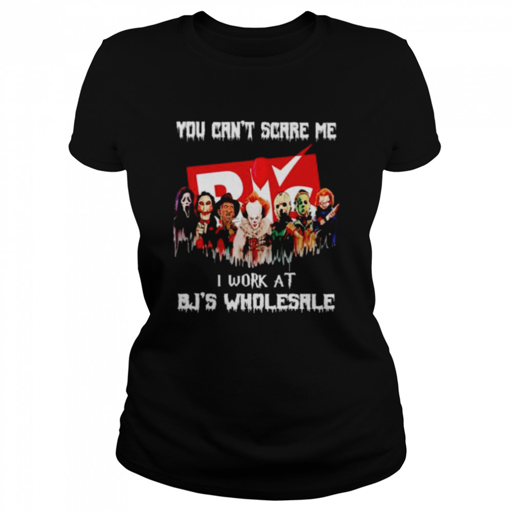 Horror Halloween you can't scare me I work at BJ's Wholesale shirt Classic Women's T-shirt