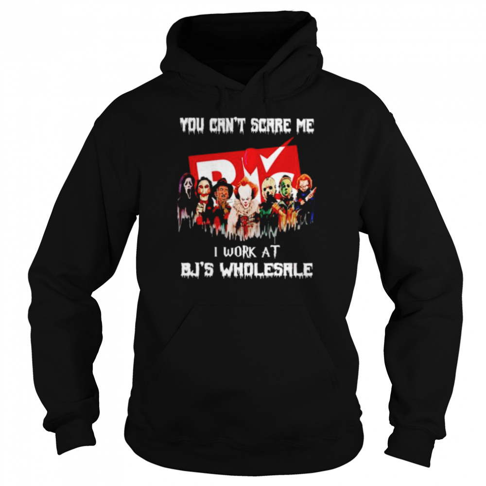 Horror Halloween you can't scare me I work at BJ's Wholesale shirt Unisex Hoodie